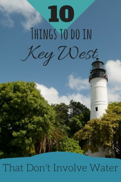 10 things to do in key west that don 39 t include water for West materials things