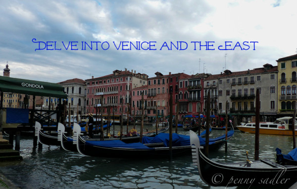 Gondolas Venice and the East Context Travel @PennySadler 2013