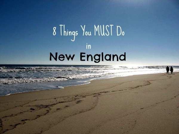 8 Things you must do in New England