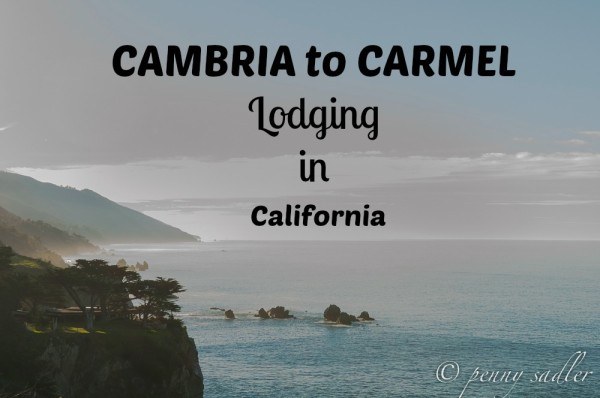 Lodging Options Cambria to Carmel, California &$64;PennySadler 2015