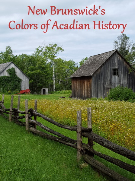 New Brunswick's Colors of Acadian History