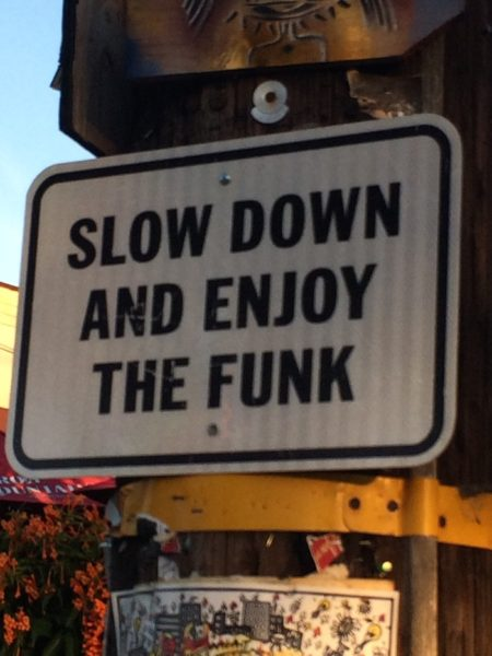 slow down and enjoy the funk, Santa Barbara funk zone