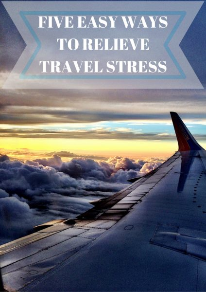 Five easy ways to relieve travel stress